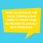 Formula Friday – Excel Tip, How To Activate The Excel Formula Bar Directly From Your Keyboard To Quickly Edit Formulas.